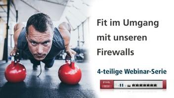 Fit im Umgang mit unseren Firewalls